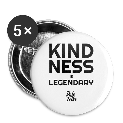 KINDNESS IS LEGENDARY BLACK - Buttons small 1'' (5-pack)
