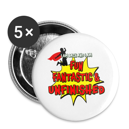 Fun Fantastic and UNFINISHED - Back to School - Buttons small 1'' (5-pack)