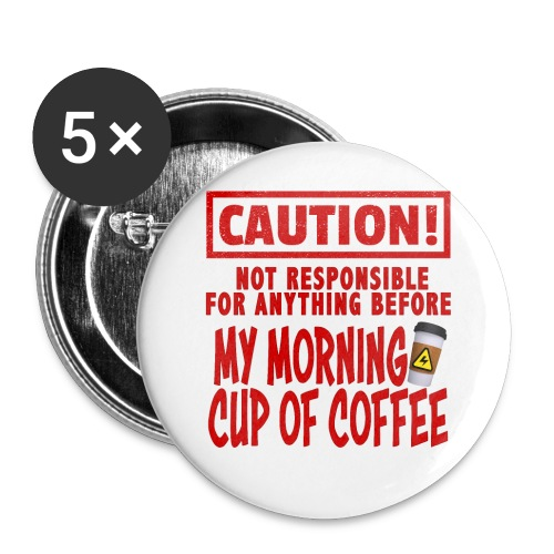 Not responsible for anything before my COFFEE - Buttons small 1'' (5-pack)