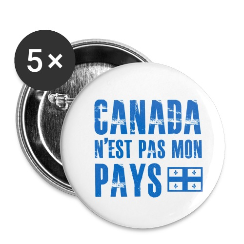 Canada pas mon pays - Buttons small 1'' (5-pack)