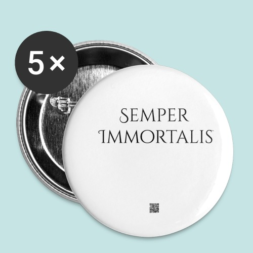 Semper Immortalis (black) - Buttons small 1'' (5-pack)