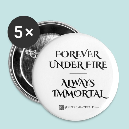Always Immortal (black) - Buttons small 1'' (5-pack)