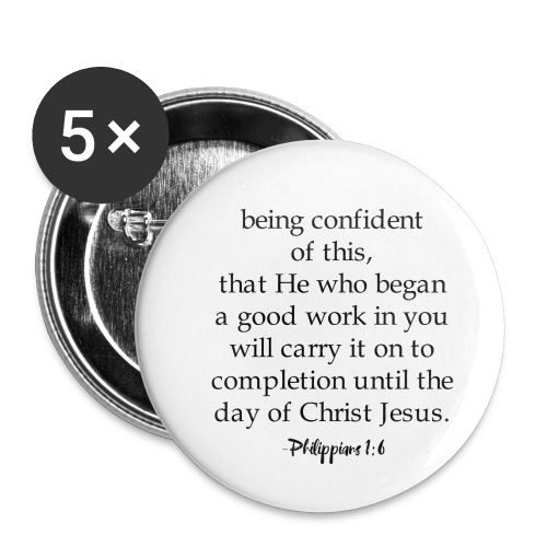Philippians 1:6 - Buttons small 1'' (5-pack)