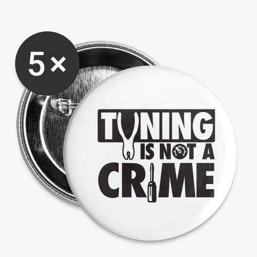 Tuning is not a crime - Buttons small 1'' (5-pack)