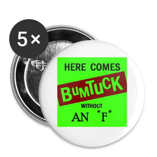 Here Comes Bumtuck without an F - Buttons small 1'' (5-pack)