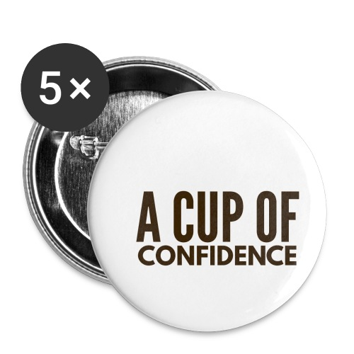 A Cup Of Confidence - Buttons small 1'' (5-pack)