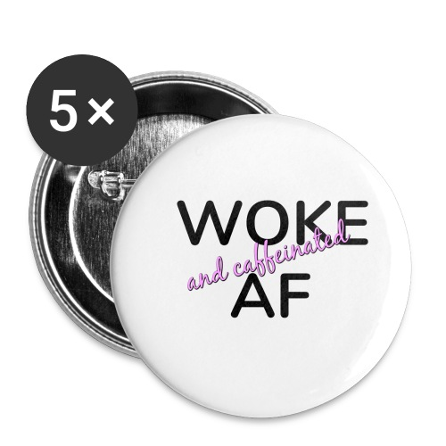 Woke & Caffeinated AF design - Buttons small 1'' (5-pack)