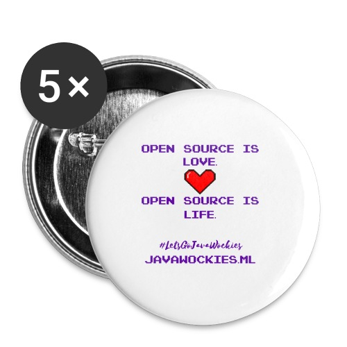 Open Source is Love. Open Source is Life. - Buttons small 1'' (5-pack)