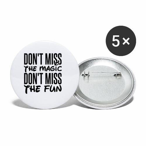 Don't Miss the Magic - Buttons small 1'' (5-pack)