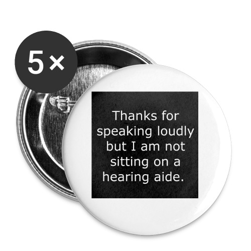 THANKS FOR SPEAKING LOUDLY BUT i AM NOT SITTING... - Buttons small 1'' (5-pack)
