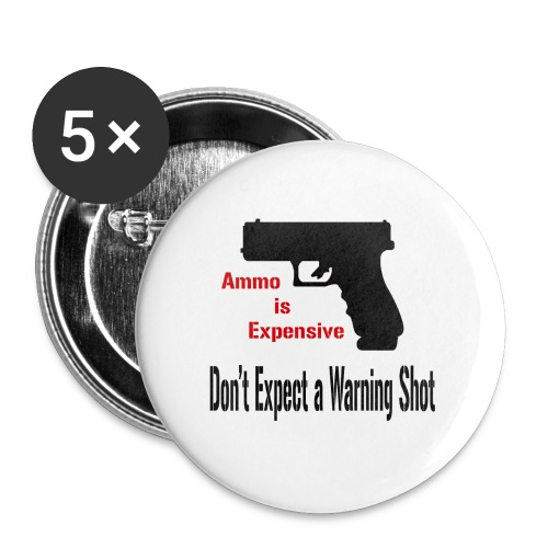 Ammo is Expensive - Buttons small 1'' (5-pack)