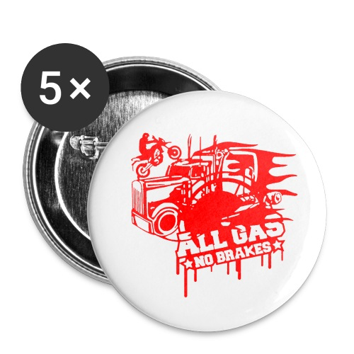 All Gas no Brakes - Buttons small 1'' (5-pack)