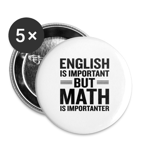 English Is Important But Math Is Importanter merch - Buttons small 1'' (5-pack)