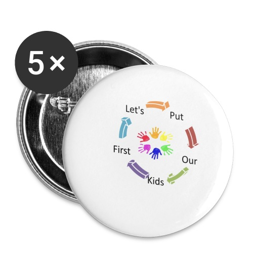 Let's Put Our Kids First - Buttons small 1'' (5-pack)