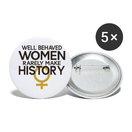 Well Behaved Women Rarely - Buttons small 1'' (5-pack)
