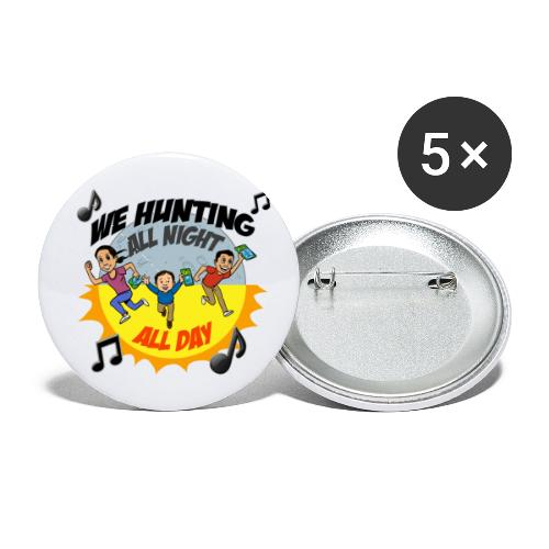 We Hunting All Night All Day - Buttons small 1'' (5-pack)