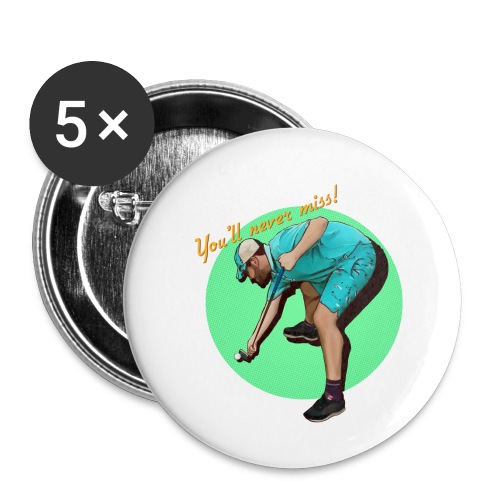 youll never miss big - Buttons small 1'' (5-pack)