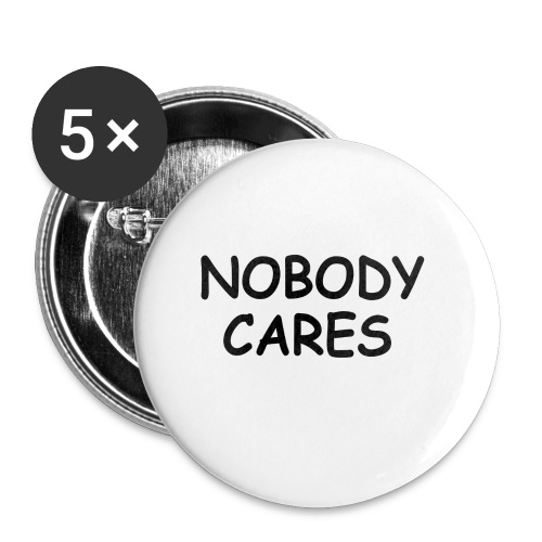 NOBODY CARES - Buttons small 1'' (5-pack)