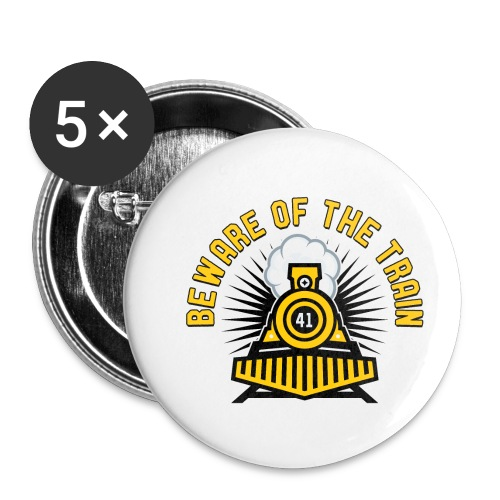 Beware of the Train - Buttons small 1'' (5-pack)