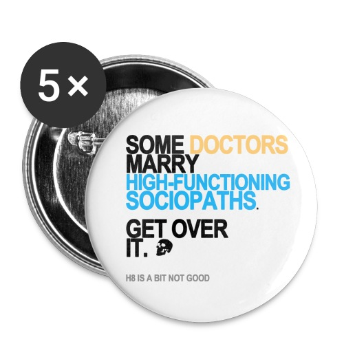 some doctors marry sociopaths lg transpa - Buttons small 1'' (5-pack)