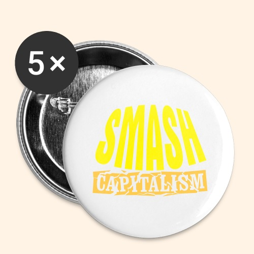 Smash Capitalism - Buttons small 1'' (5-pack)