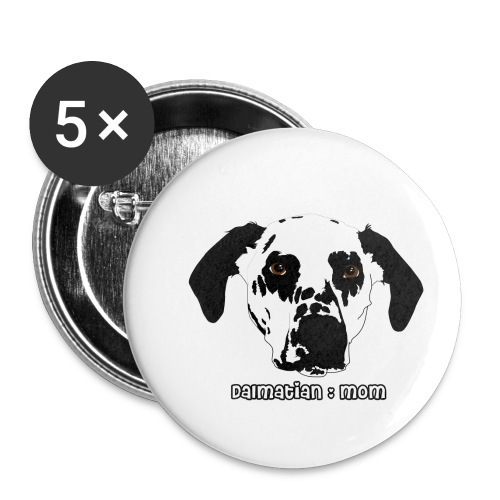 Dalmatian Mom - Buttons small 1'' (5-pack)