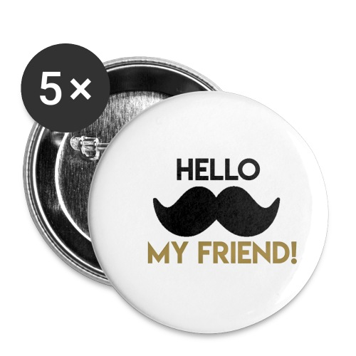 Hello my friend - Buttons small 1'' (5-pack)