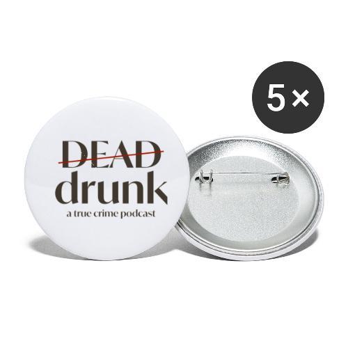 bigger dead drunk logo! - Buttons small 1'' (5-pack)