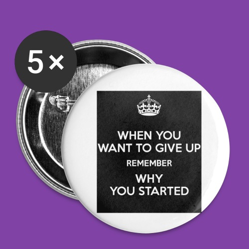 when-you-want-to-give-up-remember-why-you-started- - Buttons small 1'' (5-pack)