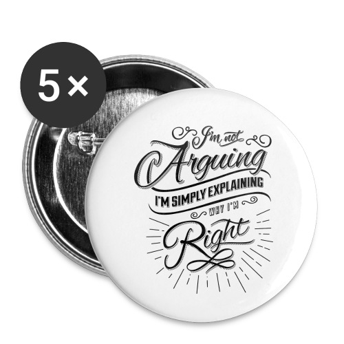 Im not arguing. - Buttons small 1'' (5-pack)