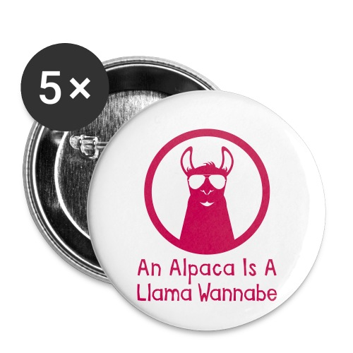 An Alpaca Is A Llama Wannabe - Buttons small 1'' (5-pack)