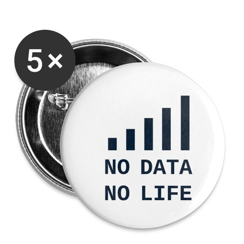 No Data, No Life - Buttons small 1'' (5-pack)