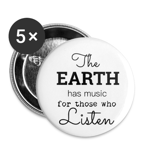 The Earth Has Music For Those Who Listen - Small Buttons