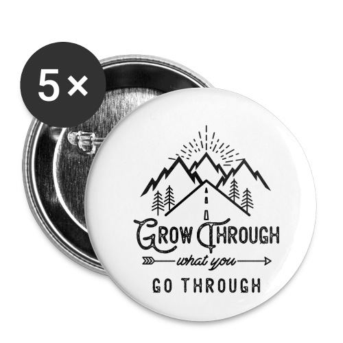 Grow Through What You Go Through - Black - Small Buttons