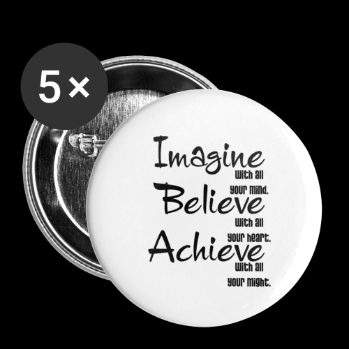 Imagine Believe Acheive - Buttons small 1'' (5-pack)