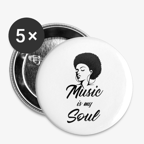 Music Is My Soul - Buttons small 1'' (5-pack)
