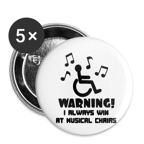 Wheelchair users always win at musical chairs - Buttons small 1'' (5-pack)