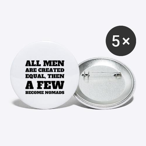 All Men are created equal, then A Few Become Nomad - Buttons small 1'' (5-pack)