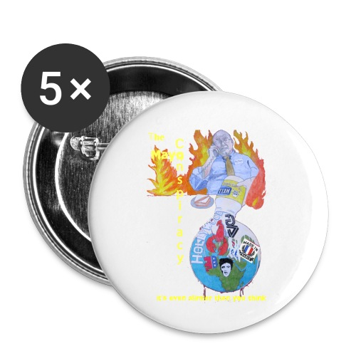 Mayo-Conspiracy - Buttons small 1'' (5-pack)