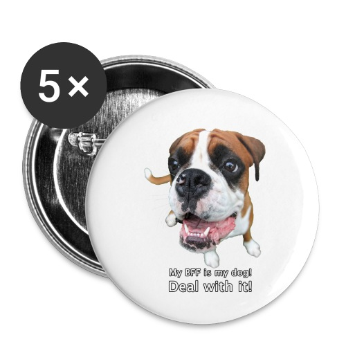 My BFF is my dog deal with it - Buttons small 1'' (5-pack)