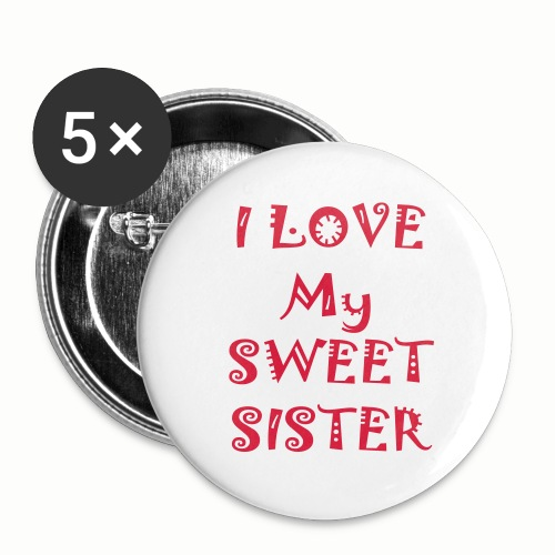 I love my sweet sister - Buttons small 1'' (5-pack)