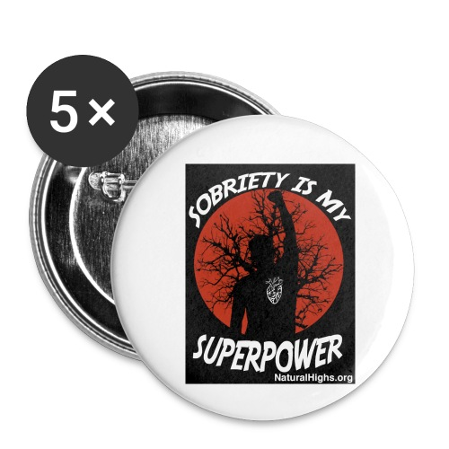 Sobriety Is My Super Power - Buttons small 1'' (5-pack)