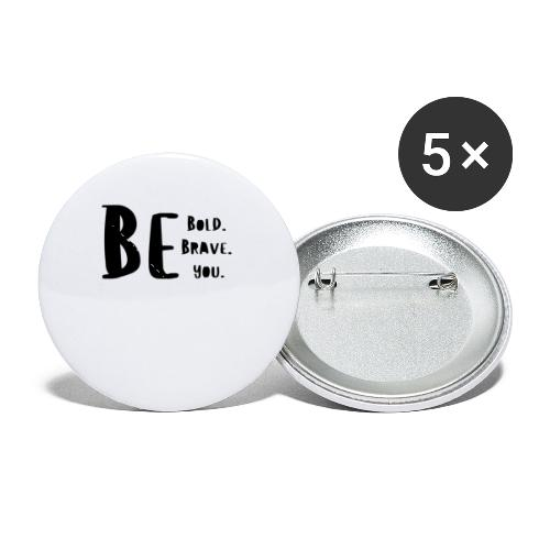 Be Bold. Be Brave. Be You. - Buttons small 1'' (5-pack)