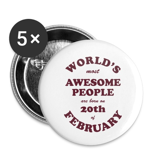Most Awesome People are born on 20th of February - Buttons small 1'' (5-pack)