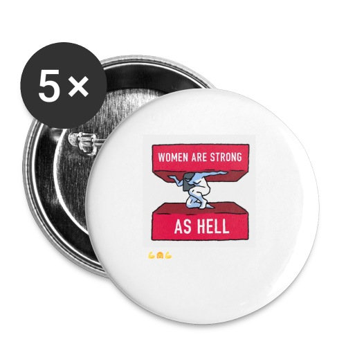 women are strong as hell - Buttons small 1'' (5-pack)
