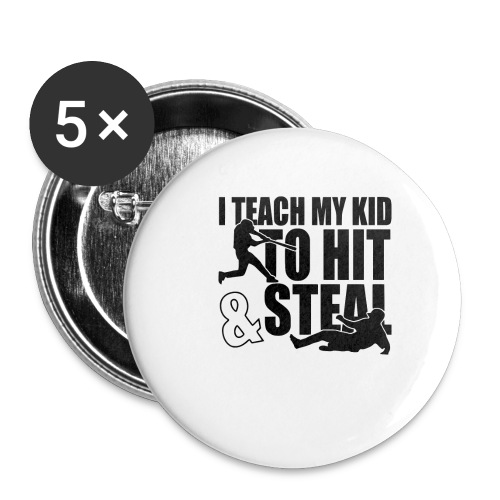 I Teach My Kid to Hit and Steal Baseball - Buttons small 1'' (5-pack)