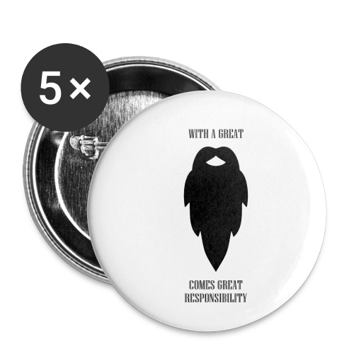 With a great beard comes great responsibility - Buttons small 1'' (5-pack)