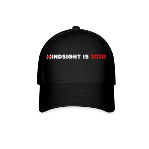 Hindsight Is 2020 - white/red type - Baseball Cap