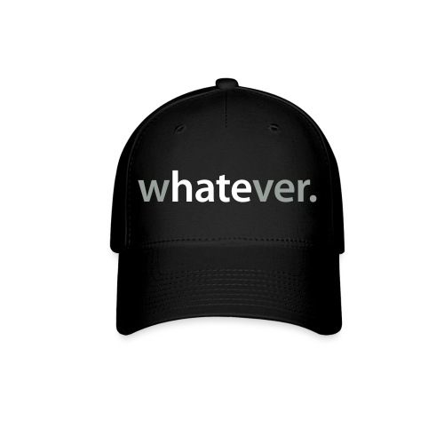 wHATEver - Baseball Cap