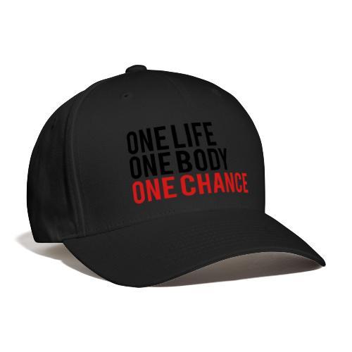 One Life One Body One Chance - Baseball Cap